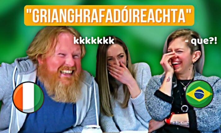 Brasileira tentando falar irlandês (gaélico)